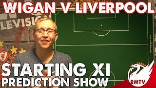 Wigan v Liverpool | Starting XI Prediction Show
