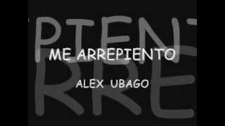 Me Arrepiento - Alex Ubago (letra)