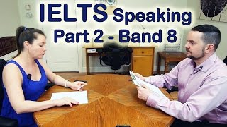 IELTS Speaking Test Part 2 Example and Skills
