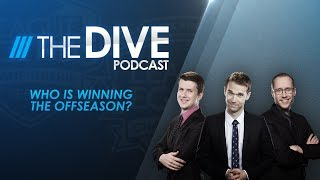 The Dive: Who is Winning the Offseason? (Season 2, Episode 33)