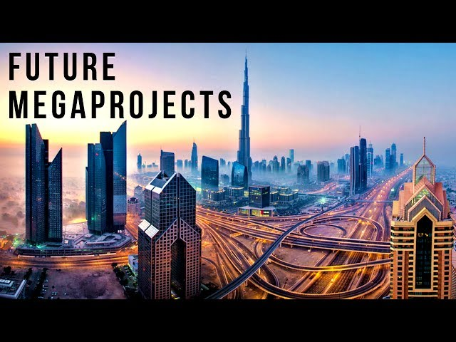 The World's Future MEGAPROJECTS (2017-2040's)