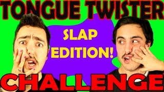 TONGUE TWISTER CHALLENGE | SLAP EDITION!!