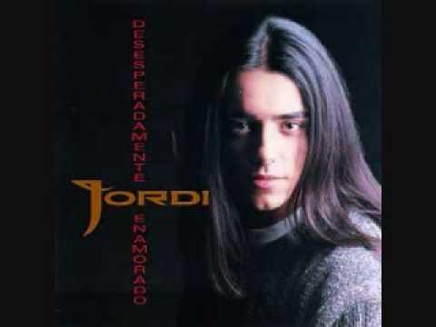 Jordi - Desesperadamente Enamorado