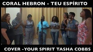 Coral Hebron - Teu Espírito - Cover - Your Spirit Tasha Cobbs