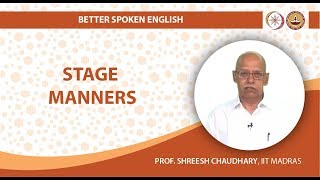 Mod-01 Lec-04 Stage Manners