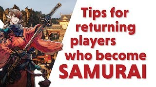 5 SAMURAI TIPS for the FFXIV returning player and/or noob!