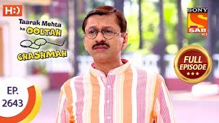 Taarak Mehta Ka Ooltah Chashmah - Ep 2643 - Full Episode - 11th January, 2019
