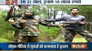 Meet Kashmir's 20-year Old Militant, Commander of the Hizbul Mujahideen Burhan Muzaffar - India TV