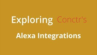 Exploring Conctr's Alexa Integration