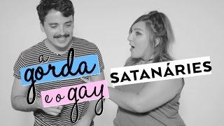 O SIGNO DE ÁRIES | A Gorda e o Gay