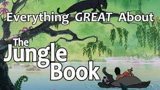 Everything GREAT About The Jungle Book!