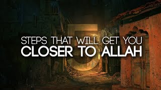 5 Things That Gets You Closer to Allah (GUARANTEED)