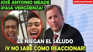 Joven Valiente ¡Niega el saludo a José Antonio Meade! - Campechaneando