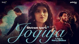Jogiya - Official Video | Shriram Iyer | Sachin Jigar | Pehchan Music | Latest Hindi Songs 2018