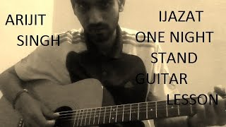 Ijazat - | GUITAR COVER | lesson with CAPO EASY VERSION |One Night Stand| | Arijit Singh|