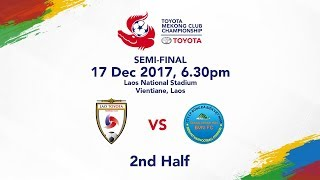 TMCC 2017 Semi-Final 2nd Half - Lao Toyota FC vs Sanna Khanh Hoa BVN FC