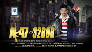 Parminder Sidhu   AK47  vs 32 Bor   Goyal Music   Official Song