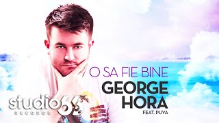 Download George Hora feat. Puya - O sa fie bine (Audio)