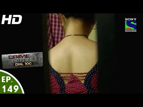 Xxx Mp4 Crime Patrol Dial 100 क्राइम पेट्रोल Katiyabaaz Episode 149 18th May 2016 3gp Sex