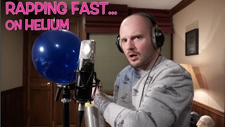 Rapping Fast... On Helium