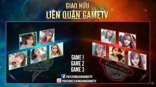 💞SHOWMATCH LIÊN QUÂN GAMETV | 👧Girl DK 🆚 Girl BW