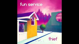 Fun Service - Thief (2017)