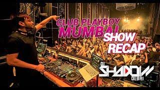 Live at Playboy Mumbai | DJ Shadow Dubai | Show Recap | Tsunami 2017 | September