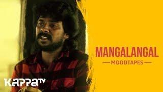 Mangalangal - Moodtapes - Kappa TV