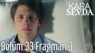 Kara Sevda 33. Bölüm 3. Fragman