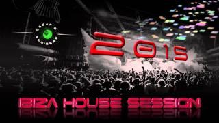 Ibiza House Session 2015 (House - Tech House)