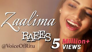 Zaalima | Raees | Female Cover Version By Ritu Agarwal @VoiceOfRitu