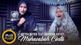Muhasabah Cinta-Meyda Sefira feat Lutfiah Hayati(Edcoustic Cover)