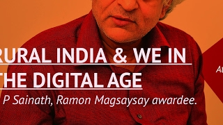 Rural India and We in the Digital Age | P. Sainath
