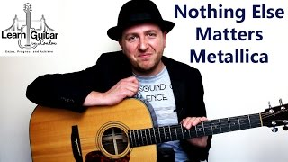 Nothing Else Matters - Acoustic Guitar Lesson - Metallica - How To Play
