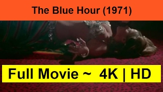 The-Blue-Hour--1971--Full