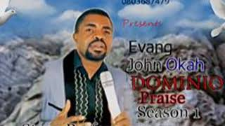 Evang. John Okah -  Dominion Praise 1 - Worship & Praise. Songs