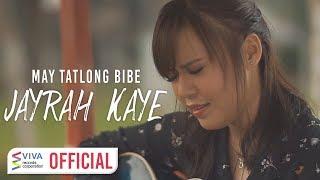 Jayrah Kaye — May Tatlong Bibe [Official Music Video]