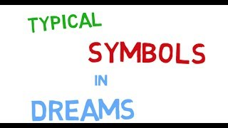 Meaning of Dreams - Common Dreams and Dream Symbols