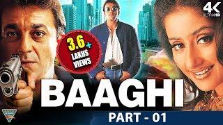 Baaghi Hindi Movie HD | Part 01 | Sanjay Dutt, Manisha Koirala, Aditya Pancholi| Eagle Hindi Movies