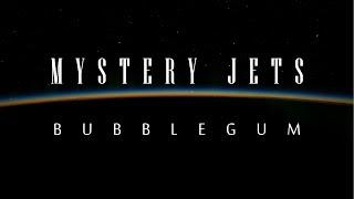 Mystery Jets - Bubblegum Lyrics Video