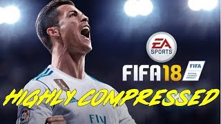 How To Download FIFA 18 | Highly Compressed| 100% working