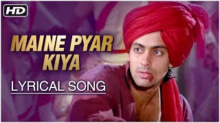 Maine Pyar Kiya   Lyrical Song   Salman Khan, Bhagyashree   Maine Pyar Kiya Hindi Movie
