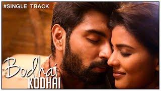 Bodhai Kodhai - Single | Atharvaa | Aishwarya Rajesh | Madhan Karky | Karthik | Gautham Menon