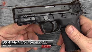 New S&W M&P 380 Shield EZ Tabletop Review and Field Strip