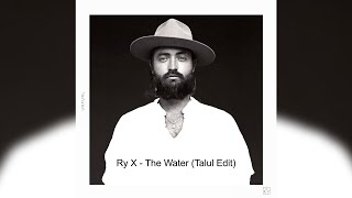 FREE DOWNLOAD : Ry X - The Water (Talul Edit)