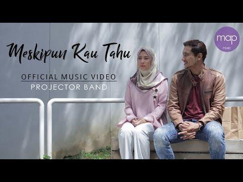 Projector Band - Meskipun Kau Tahu