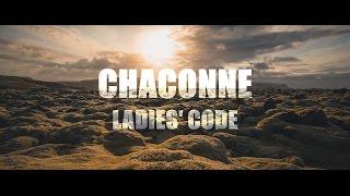 [EXCLUSIVE] 레이디스 코드 (LADIES' CODE) - CHACONNE MV [ENG LYRICS]
