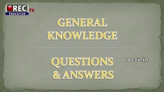 IAS, IPS, GROUPS, IBPS, POS, SSC - COMPETITIVE EXAMS II BEST GK QUESTION AND ANSWERS PART 1