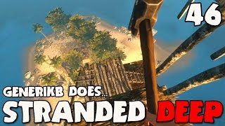Stranded Deep Gameplay Ep 46 -