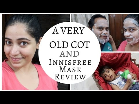 Innisfree Mask Review and a VERY old cot | Indian Mommy Vlogging channel